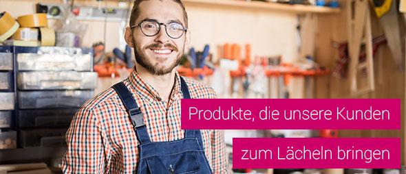 Produkte, die unsere Kunden zum Lächeln bringen